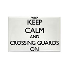 Keep Calm and Crossing Guards ON Magnets