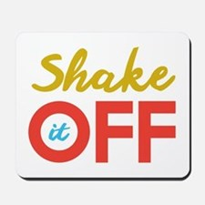 Shake it Off Mousepad