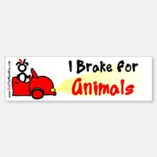 I Brake For Animals Bumper Bumper Bumper Sticker