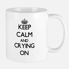 Keep Calm and Crying ON Mugs
