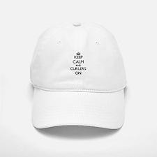 Keep Calm and Curlers ON Baseball Baseball Cap
