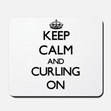 Keep Calm and Curling ON Mousepad