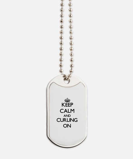 Keep Calm and Curling ON Dog Tags