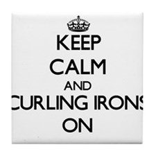 Keep Calm and Curling Irons ON Tile Coaster