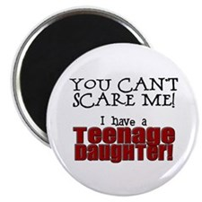 You Can't Scare Me - Teenage Daughter Magnet