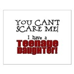 You Can't Scare Me - Teenage Daughter Small Poster