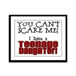 You Can't Scare Me - Teenage Daughter Framed Panel