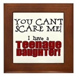 You Can't Scare Me - Teenage Daughter Framed Tile
