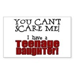 You Can't Scare Me - Teenage Daughter Sticker (Rec