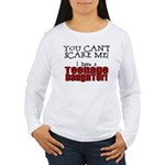 You Can't Scare Me - Teenage Daughter Women's Long