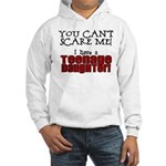 You Can't Scare Me - Teenage Daughter Hooded Sweat