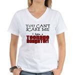 You Can't Scare Me - Teenage Daughter Women's V-Ne