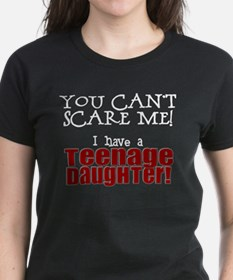 You Can't Scare Me - Teenage Daughter Tee