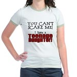 You Can't Scare Me - Teenage Daughter Jr. Ringer T