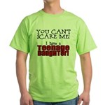 You Can't Scare Me - Teenage Daughter Green T-Shir