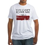 You Can't Scare Me - Teenage Daughter Fitted T-Shi