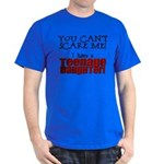 You Can't Scare Me - Teenage Daughter Dark T-Shirt
