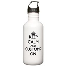 Keep Calm and Customs Water Bottle
