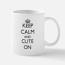 Keep Calm and Cute ON Mugs