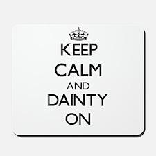 Keep Calm and Dainty ON Mousepad