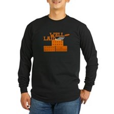 Well laid Long Sleeve T-Shirt