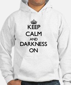 Keep Calm and Darkness ON Jumper Hoody