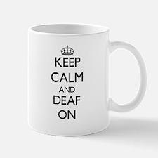 Keep Calm and Deaf ON Mugs