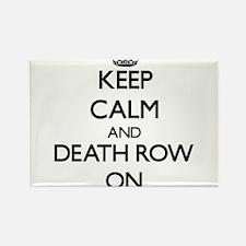 Keep Calm and Death Row ON Magnets