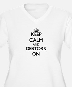 Keep Calm and Debtors ON Plus Size T-Shirt
