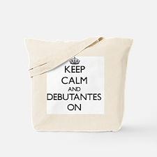 Keep Calm and Debutantes ON Tote Bag