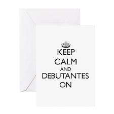 Keep Calm and Debutantes ON Greeting Cards