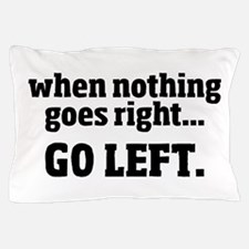 Go Left Pillow Case