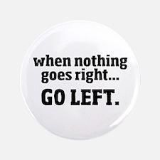 """Go Left 3.5"""" Button"""
