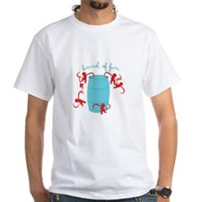 Barrel Of Fun T-Shirt