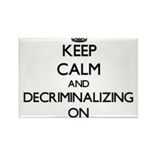 Keep Calm and Decriminalizing ON Magnets