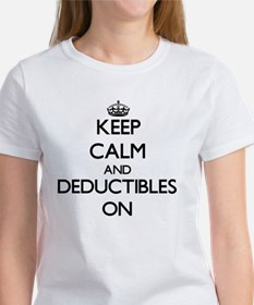 Keep Calm and Deductibles ON T-Shirt