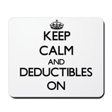 Keep Calm and Deductibles ON Mousepad