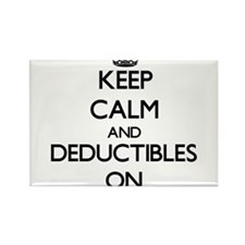 Keep Calm and Deductibles ON Magnets