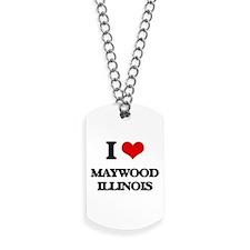 I love Maywood Illinois Dog Tags