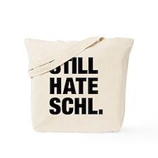 Still Hate School Tote Bag
