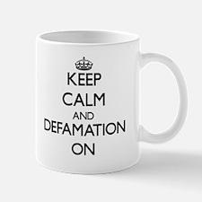 Keep Calm and Defamation ON Mug