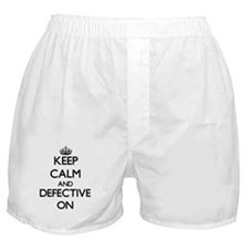 Keep Calm and Defective ON Boxer Shorts