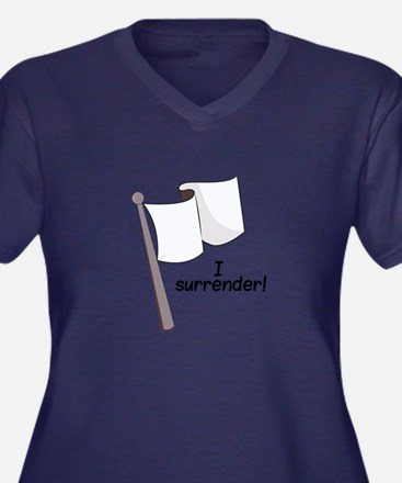 I Surrender Plus Size T-Shirt