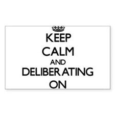 Keep Calm and Deliberating ON Decal
