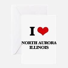 I love North Aurora Illinois Greeting Cards