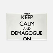 Keep Calm and Demagogue ON Magnets
