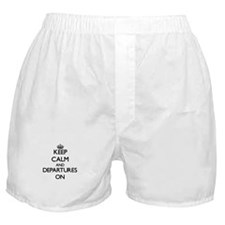 Keep Calm and Departures ON Boxer Shorts