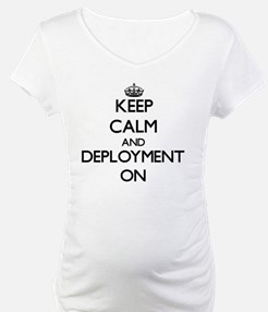 Keep Calm and Deployment ON Shirt