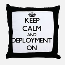 Keep Calm and Deployment ON Throw Pillow