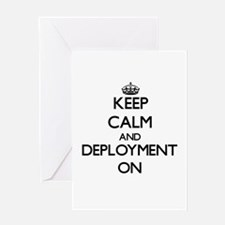 Keep Calm and Deployment ON Greeting Cards